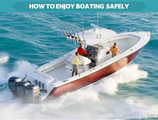 How To Enjoy Boating Safely